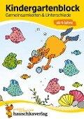 Kindergartenblock - Gemeinsamkeiten & Unterschiede ab 4 Jahre - Ulrike Maier