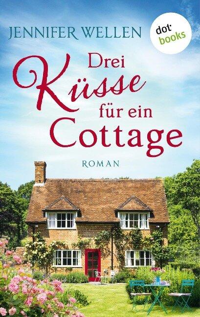 Drei Küsse für ein Cottage - Jennifer Wellen