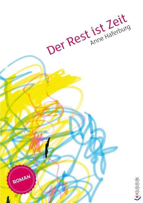 Der Rest ist Zeit - Anne Haferburg