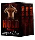 Hold Trilogy Books One, Two, and Three - Jayne Blue