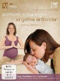 Achtsam schwanger, angstfrei entbinden - Britta Hölzel, Jennifer Herzog