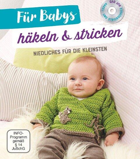 Für Babys häkeln & stricken - Mit Häkel- und Strickschule auf DVD -