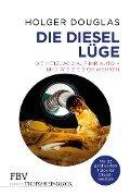 Die Diesel-Lüge - Holger Douglas