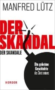 Der Skandal der Skandale - Manfred Lütz, Arnold Angenendt
