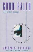 Good Faith and Other Essays - Joseph S. Catalano, William L. McBride