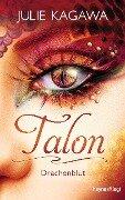 Talon - Drachenblut - Julie Kagawa