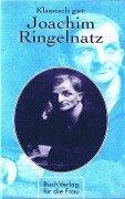 Klassisch gut: Joachim Ringelnatz - Claire Singer