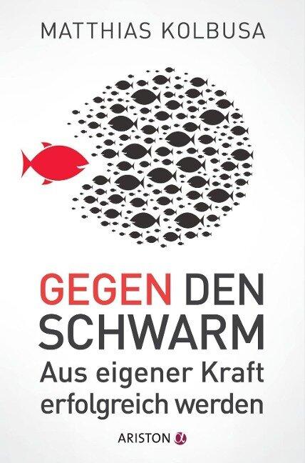 Gegen den Schwarm - Matthias Kolbusa