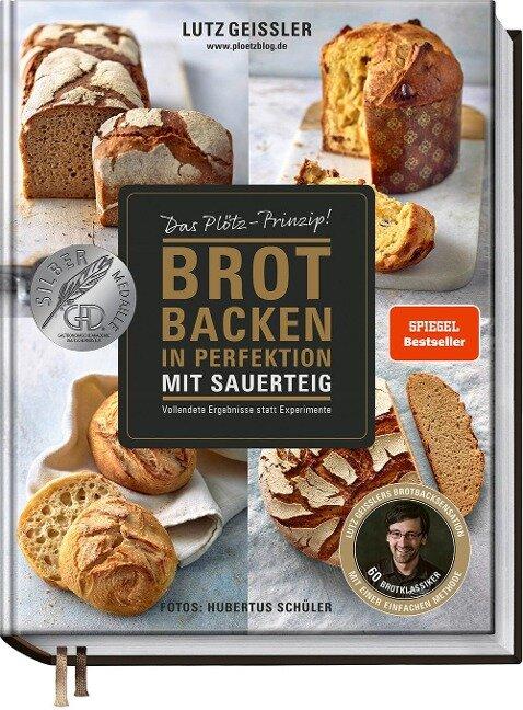 Brot backen in Perfektion mit Sauerteig - Lutz Geißler