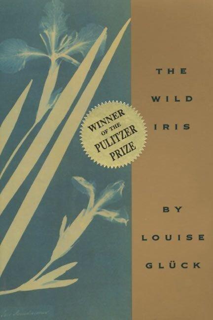 Wild Iris - Louise Glück