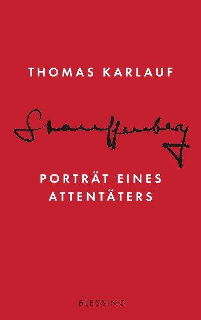 Stauffenberg - Thomas Karlauf