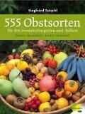 555 Obstsorten für den Permakulturgarten und -balkon - Siegfried Tatschl