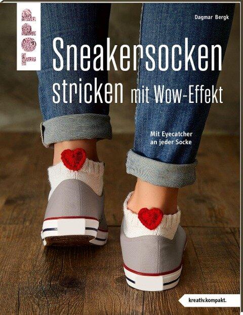 Sneakersocken stricken mit Wow-Effekt (kreativ.kompakt.) - Dagmar Bergk