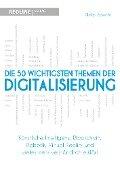 Die 50 wichtigsten Themen der Digitalisierung - Philip Specht