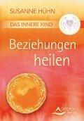 Das Innere Kind - Beziehungen heilen - Susanne Hühn