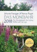 Das Mondjahr 2018. Der Mondkalender für Garten, Balkon und Terrasse - Johanna Paungger, Thomas Poppe