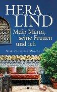 Mein Mann, seine Frauen und ich - Hera Lind