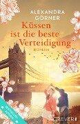 Küssen ist die beste Verteidigung - Alexandra Görner