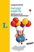 Langenscheidt And pigs might fly - mit Redewendungen und Quiz spielerisch lernen - Helen Galloway