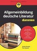 Allgemeinbildung deutsche Literatur für Dummies - Ulrich Kirstein, Tina Rausch