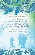 Vom Inder, der mit dem Fahrrad bis nach Schweden fuhr um dort seine große Liebe wiederzufinden - Per Andersson