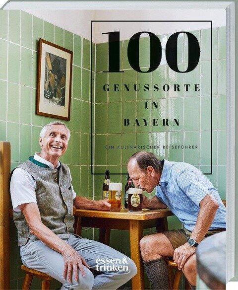 100 Genussorte in Bayern -