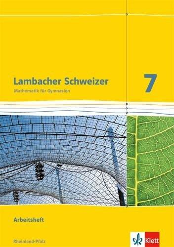 Lambacher Schweizer. 7. Schuljahr. Arbeitsheft plus Lösungsheft. Neubearbeitung. Rheinland-Pfalz -