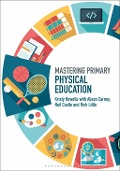 Mastering Primary Physical Education - Alison Carney, Neil Castle, Kristy Howells, Little