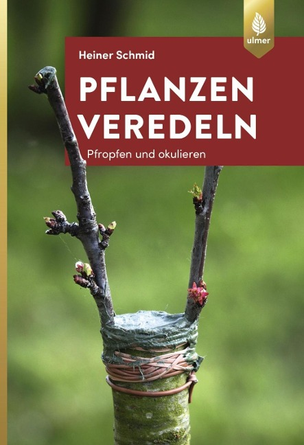 Pflanzen veredeln - Heiner Schmid
