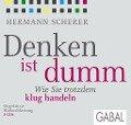 Denken ist dumm - Hermann Scherer