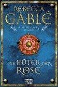 Die Hüter der Rose - Rebecca Gablé