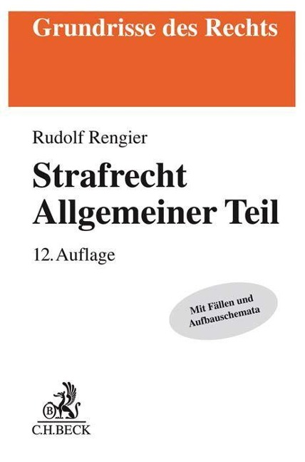 Strafrecht Allgemeiner Teil - Rudolf Rengier
