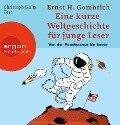 Eine kurze Weltgeschichte für junge Leser: Von der Renaissance bis heute - Ernst H. Gombrich