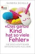 """""""Das ganze Kind hat so viele Fehler"""" - Sandra Schulz"""
