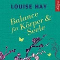 Balance für Körper und Seele - Louise Hay