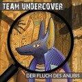 Team Undercover 01: Der Fluch des Anubis -