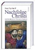 Nachfolge Christi - Peter Dyckhoff