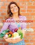 Sarahs Kochbuch für das ganze Jahr - Sarah Wiener
