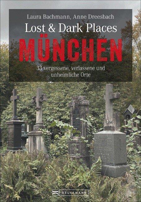 Lost & Dark Places München - Laura Bachmann, Anne Dreesbach