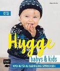 Hygge Babys und Kids - Wohlfühlkleidung stricken - Wenke Müller