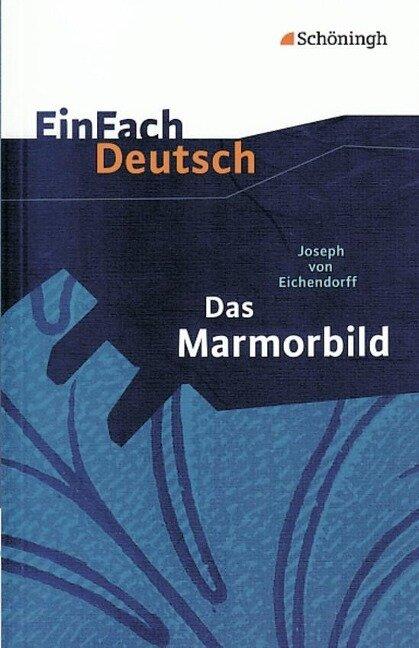 Das Marmorbild. EinFach Deutsch Textausgaben - Joseph von Eichendorff