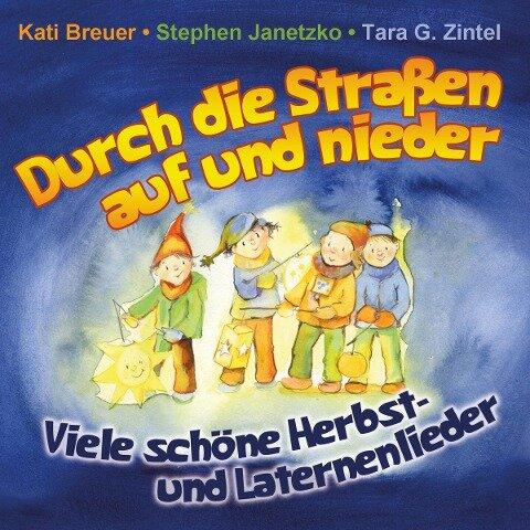 Durch die Straßen auf und nieder - Kati Breuer, Stephen Janetzko, Tara G. Zintel