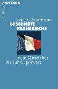 Geschichte Frankreichs - Peter C. Hartmann