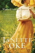 When Comes the Spring (Canadian West Book #2) - Janette Oke