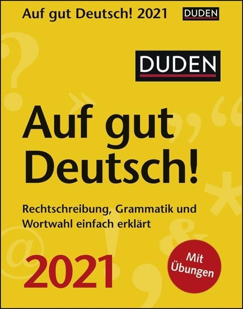 Duden Auf gut Deutsch! 2021 - Ines Balcik, Elke Hesse