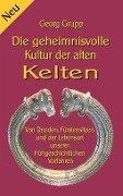 Die geheimnisvolle Kultur der alten Kelten - Georg Grupp
