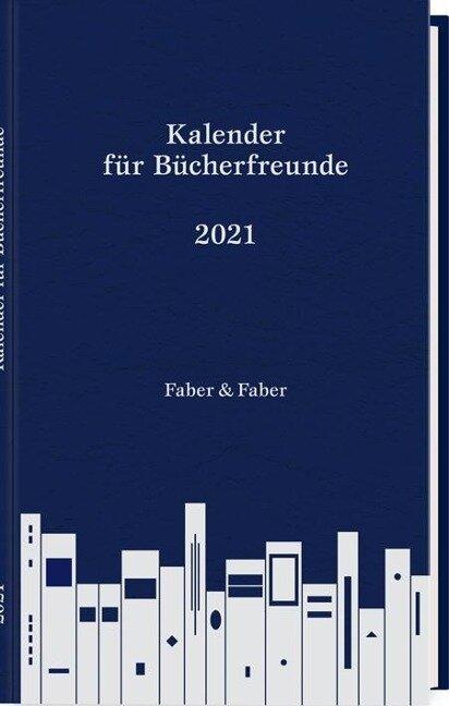 Kalender für Bücherfreunde. Das Jahr 2021 - Carsten Pfeiffer, Rotraut Susanne Berner