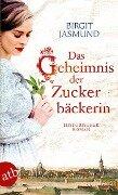 Das Geheimnis der Zuckerbäckerin - Birgit Jasmund