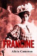 Francine - Alicia Cameron