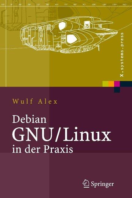 Debian GNU/Linux in der Praxis - Wulf Alex